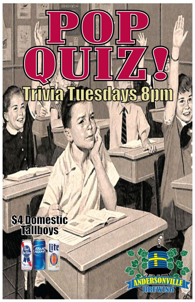 """Pop Quiz"" trivia night. Tuesdays 8pm. $4 domestic tallboy beers (PBR, Bud Light or Miller Lite)"