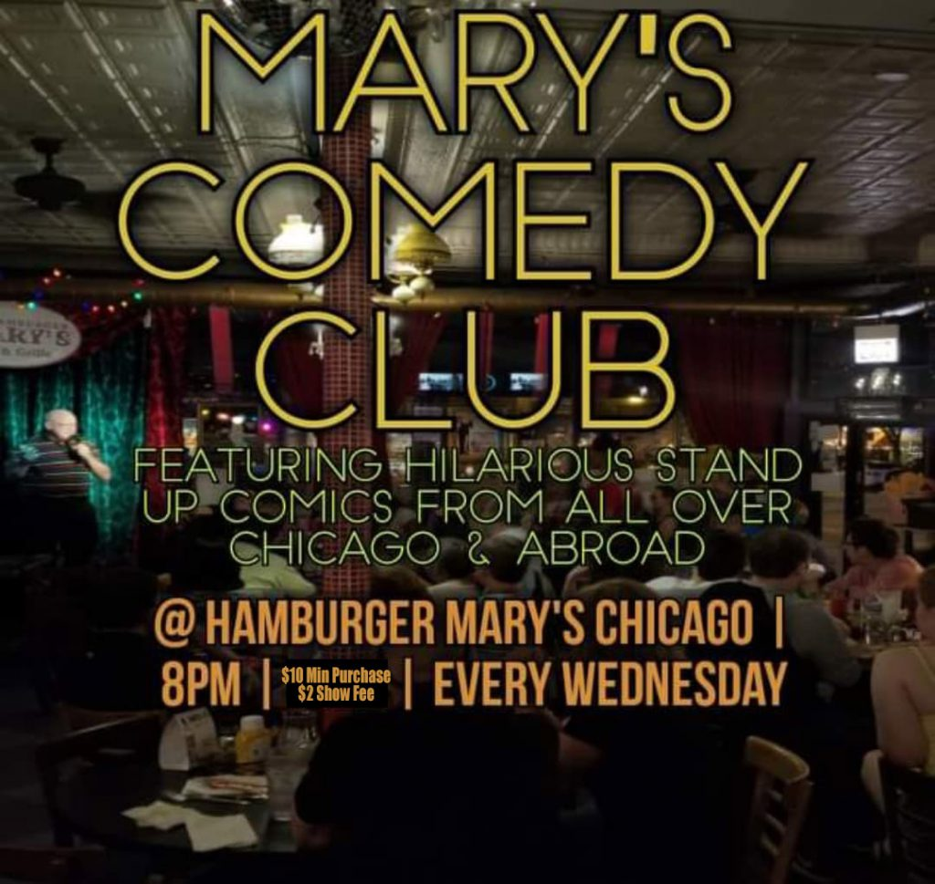 "Mary's ""Comedy Club"" stand-up and open mic... every Wednesday at 7pm"