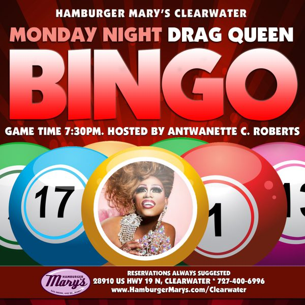 Drag Queen Bingo with Hostess Antwanette Roberts every Monday at Hamburger Mary's Clearwater