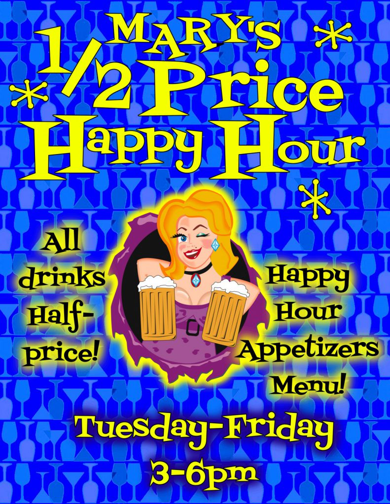 Mary's 1/2 Price Happy Hour