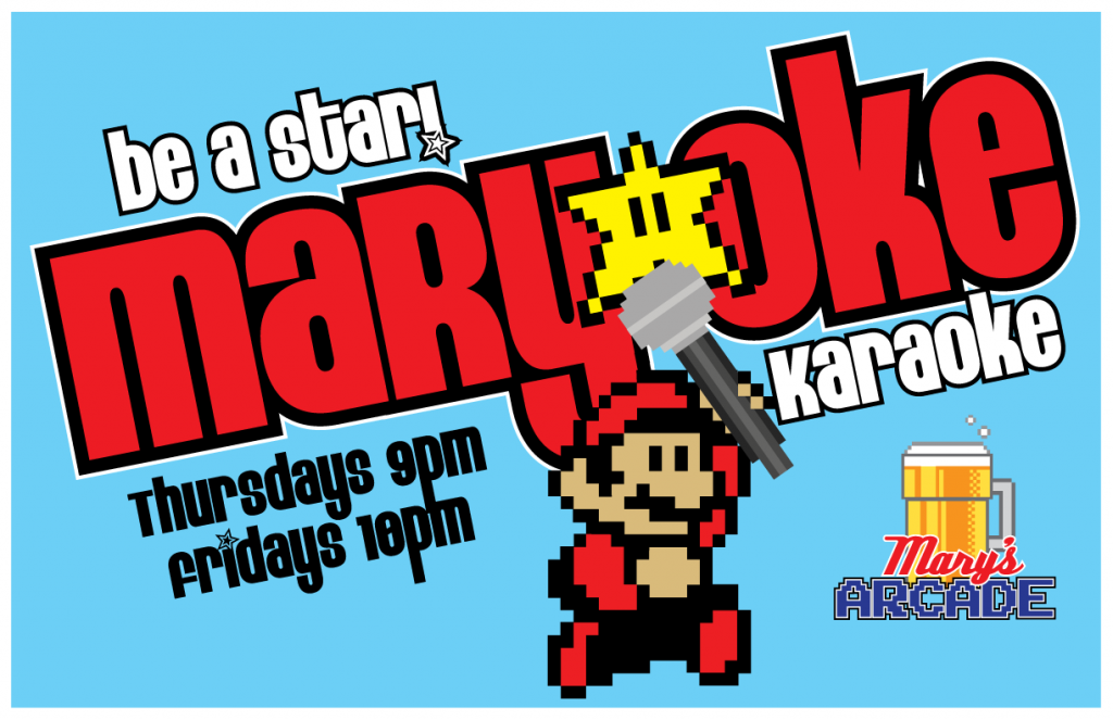 MaryOke-Karaoke every THursday at 9pm and Friday at 10pm in Mary's Arcade Bar