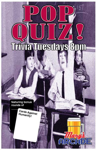 """Pop Quiz"" Trivia every Tuesday at 8pm... with rounds of Cards Against Humanity"