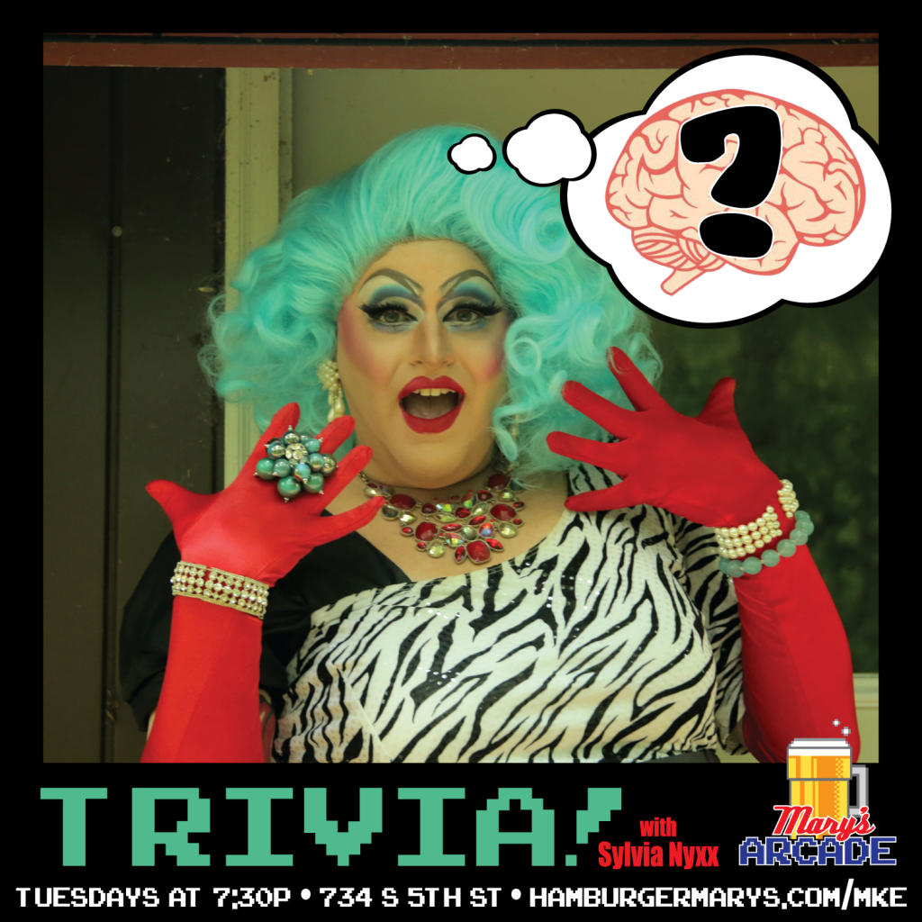 Team Trivia every Tuesday at 7:30 in Mary's Arcade. hosted by Sylvia Nyxx