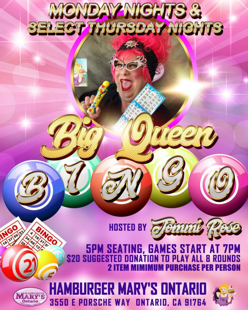 Big Queen Bingo - Monday Nights and Select Thursday Nights - 5pm seating - Game starts at 7pm - $20 suggested donation to play all 8 rounds