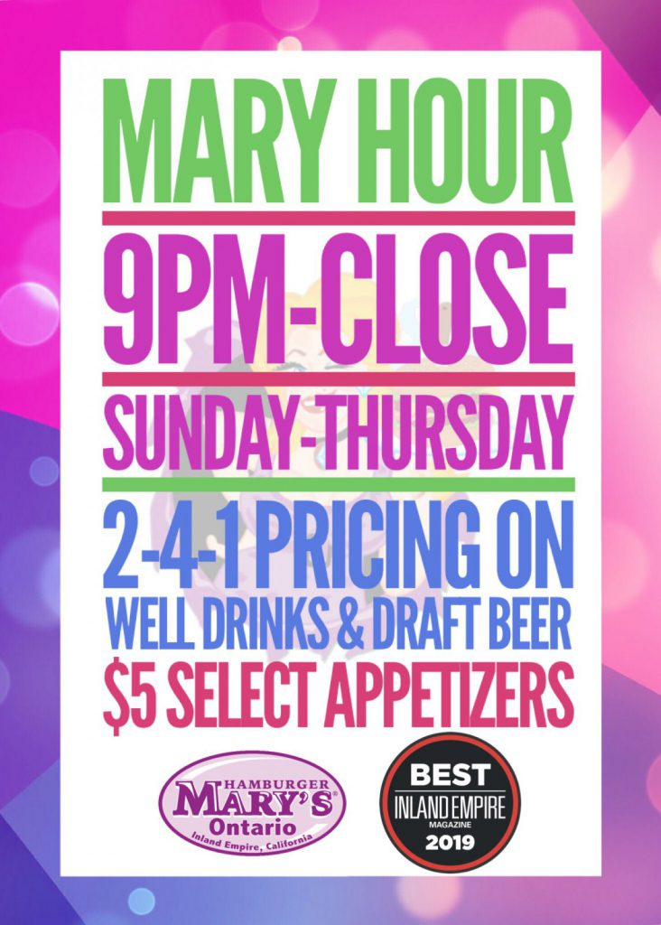 Mary Hour - 9pm to Close - Sunday through Thursday - 2 for 1 pricing on well drinks and draft beer - $5 select appetizers
